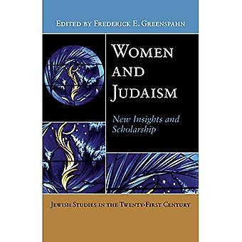 Women and Judaism: New Insights and Scholarship (Jewish Studies in the Twenty-first Century Series)