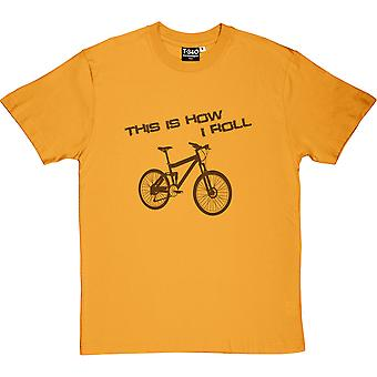This Is How I Roll: Mountain Bike Men's T-Shirt