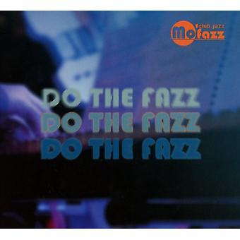Mo Fazz - Mo ' Fazz: gør Fazz [CD] USA importen