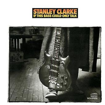 Stanley Clarke - If This Bass Could Talk [CD] USA import