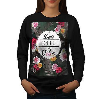 Non uccidere mio Vibe donne BlackSweatshirt | Wellcoda