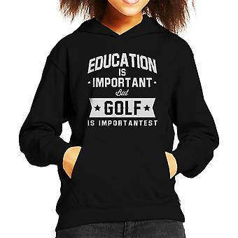 Education Is Important But Golf Is Importantest Kid's Hooded Sweatshirt