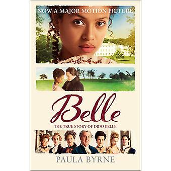 Belle - The True Story of Dido Belle (Film tie-in edition) by Paula By