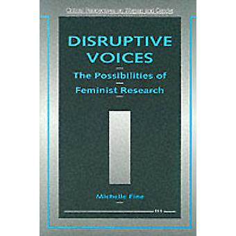 Disruptive Voices - The Possibilities of Feminist Research by Michelle