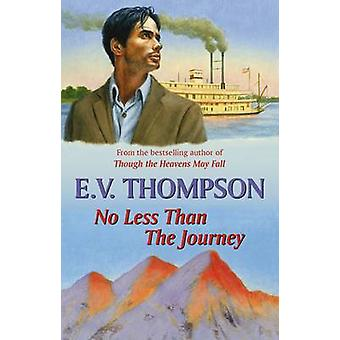 No Less Than the Journey by E. V. Thompson - 9780709087557 Book