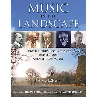 Music in the Landscape - How the British Countryside Inspired Our Grea
