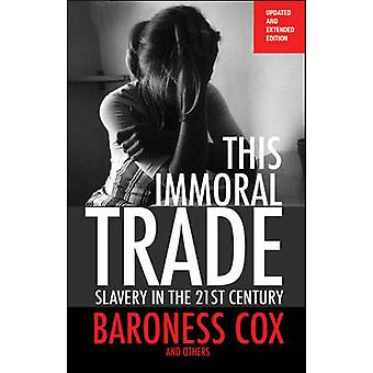 This Immoral Trade - Slavery in the 21st Century (new edition - update