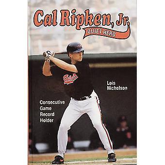 Cal Ripken - Jr by Lois Nicholson - 9780870334818 Book