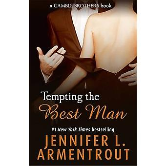 Tempting the Best Man by Jennifer L. Armentrout - 9781473615946 Book