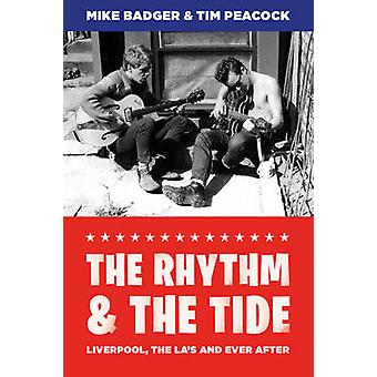 The Rhythm and the Tide - Liverpool - the La's and Ever After by Mike