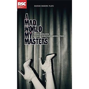 Eine verrückte Welt meinen Master von Thomas Middleton - Phil Porter - Sean Foley