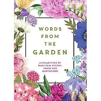 Mots du jardin - une Collection de la belle poésie - Prose et Q