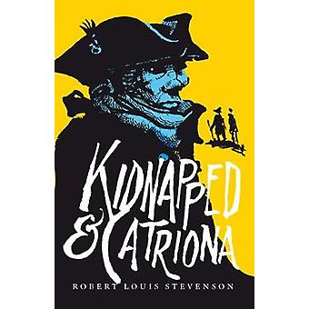 Kidnapped & Catriona by Robert Louis Stevenson - 9781846970337 Book