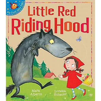 Little Red Riding Hood by Mara Alperin - Loretta Schauer - 9781848956