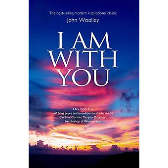 I Am With You (New edition) by John Woolley - 9781903816998 Book