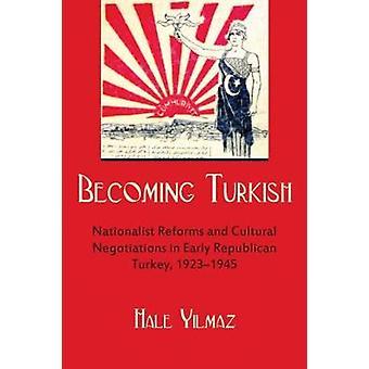 Bliver tyrkisk - nationalistisk reformer og kulturelle forhandlinger i Ea