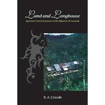 Land and Longhouse - Agrarian Transformation in the Uplands of Sarawak