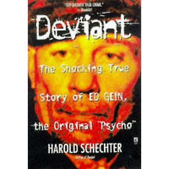 Avvikande - den sanna historien om Ed Gein - den ursprungliga 'Psycho' av Harold