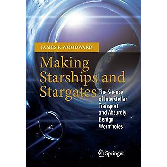 Making Starships and Stargates - the Science of Interstellar Transport