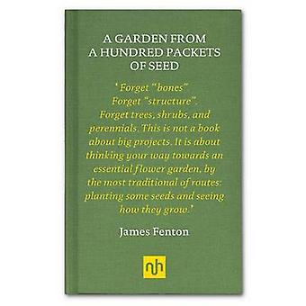 A Garden from a Hundred Packets of Seed by James Fenton - 97819079034