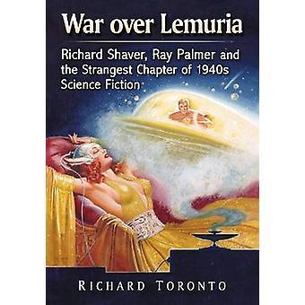 Oorlog voorbij Lemuria - Richard Shaver - Ray Palmer en de vreemdste Chapt