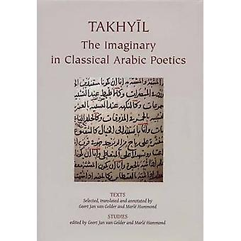 Takhyil - The Imaginary in Classical Arabic Poetics - v. 1 - Texts by G.