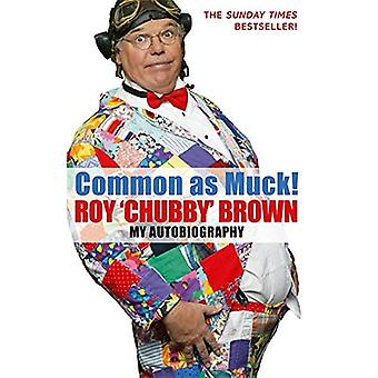 Common as Muck!: The Autobiography of Roy Chubby Brown