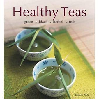 Healthy Teas: Green, Black,� Herbal, Fruit