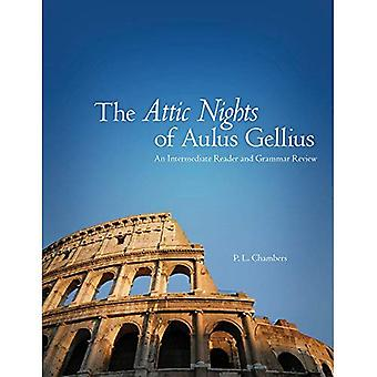 The Attic Nights of Aulus Gellius: An Intermediate Reader and Grammar Review