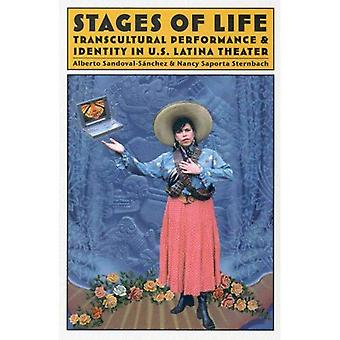 Stages of Life: Transcultural Performance and Identity in U. S. Latina Theater