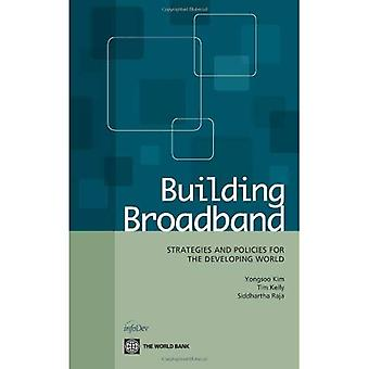 Building Broadband: Strategies and Policies for the Developing World