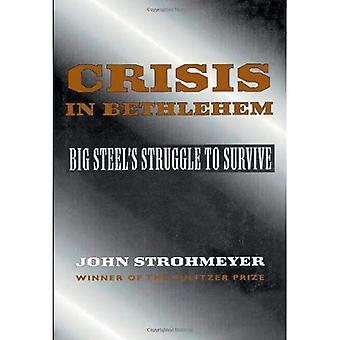 Krisen i Betlehem: stora stålets kamp för att överleva