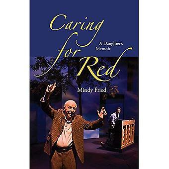 Caring for Red: A Daughter's Memoir