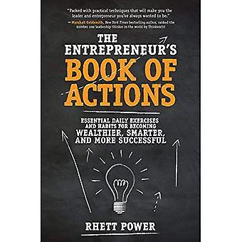 Livre l'Entrepreneur des Actions: exercices quotidiens essentiels et habitudes pour devenir plus riches, plus intelligente et plus efficace (Hardback)