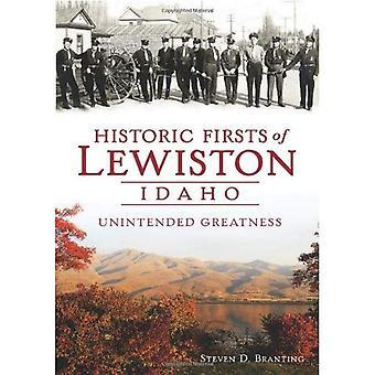 Historiska Firsts i Lewiston, Idaho: oavsiktliga storhet