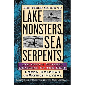 The Field Guide to Lake Monsters, Sea Serpents: And Other Mystery Denizens of the Deep