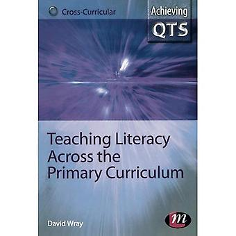 Teaching Literacy Across the Primary Curriculum (Achieving QTS Cross Curricular Strand) (Achieving QTS Cross-curricular Strand)
