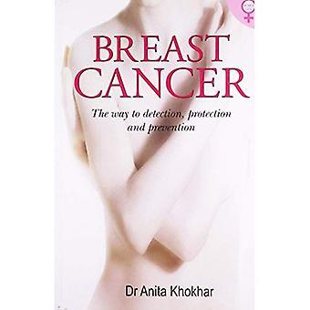 Bröstcancer: Sättet att upptäcka, skydd & förebyggande