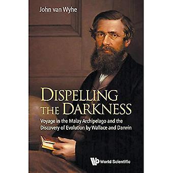 Dissiper l'obscurité: Voyage dans l'archipel malais et la découverte de l'évolution de Darwin et de Wallace