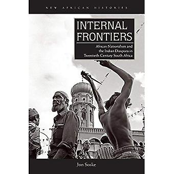 Binnengrenzen: Afrikaanse nationalisme en de Indiase Diaspora in twintigste-eeuwse Zuid-Afrika (nieuwe Afrikaanse Historiën)