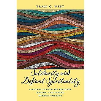Solidaarisuus ja uhmakas hengellisyys: Africana oppitunteja uskonto, rasismia ja päättyy sukupuoleen kohdistuvan väkivallan (uskonnon ja sosiaalisen muutoksen)