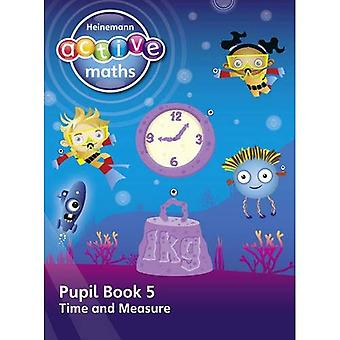 Heinemann Active Maths -- Beyond Number -- First Level -- Pupil Book 5 -- Time and Measure