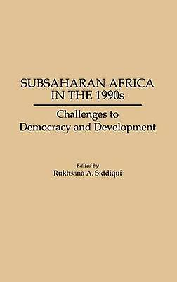 Subsaharan Africa in the 1990s Challenges to Democracy and DevelopHommest by Unknown