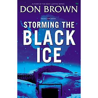 Storming the Black Ice by Brown & Don