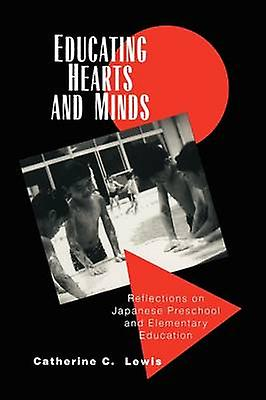 Educating Hearts and Minds Reflections on Japanese Preschool and EleHommestary Education by Lewis & Catherine C.