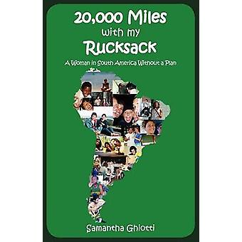 20000 Miles with My Rucksack by Ghiotti & Samantha