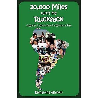 20000 Miles avec mon sac à dos par Ghiotti & Samantha