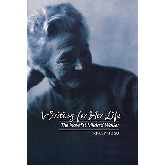 Schreiben für ihr Leben der Schriftstellerin Mildred Walker von Hugo & Ripley
