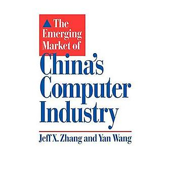 The Emerging Market of Chinas Computer Industry by Zhang & Jeff X.
