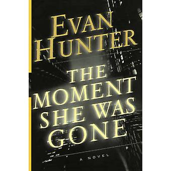 The Moment She Was Gone by Hunter & Evan